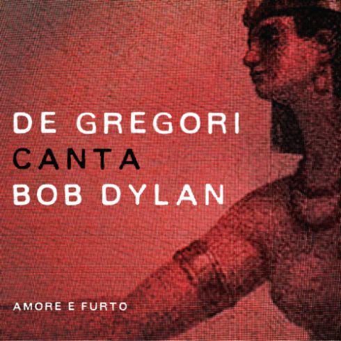 cover-de-gregori-canta-bob-dylan-amore-e-furto